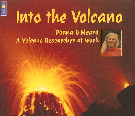 Into the Volcano By O'Meara, Donna/ O'Meara, Stephen James (PHT)